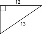 This figure is a right triangle with one leg that is 12 units and a hypotenuse that is 13 units.