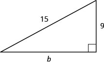 The figure is a right triangle with legs that are b units and 9 units, and a hypotenuse that is 15 units.