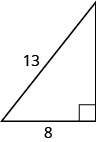 The figure is a right triangle with a side that is 8 units and a hypotenuse that is 13 units.