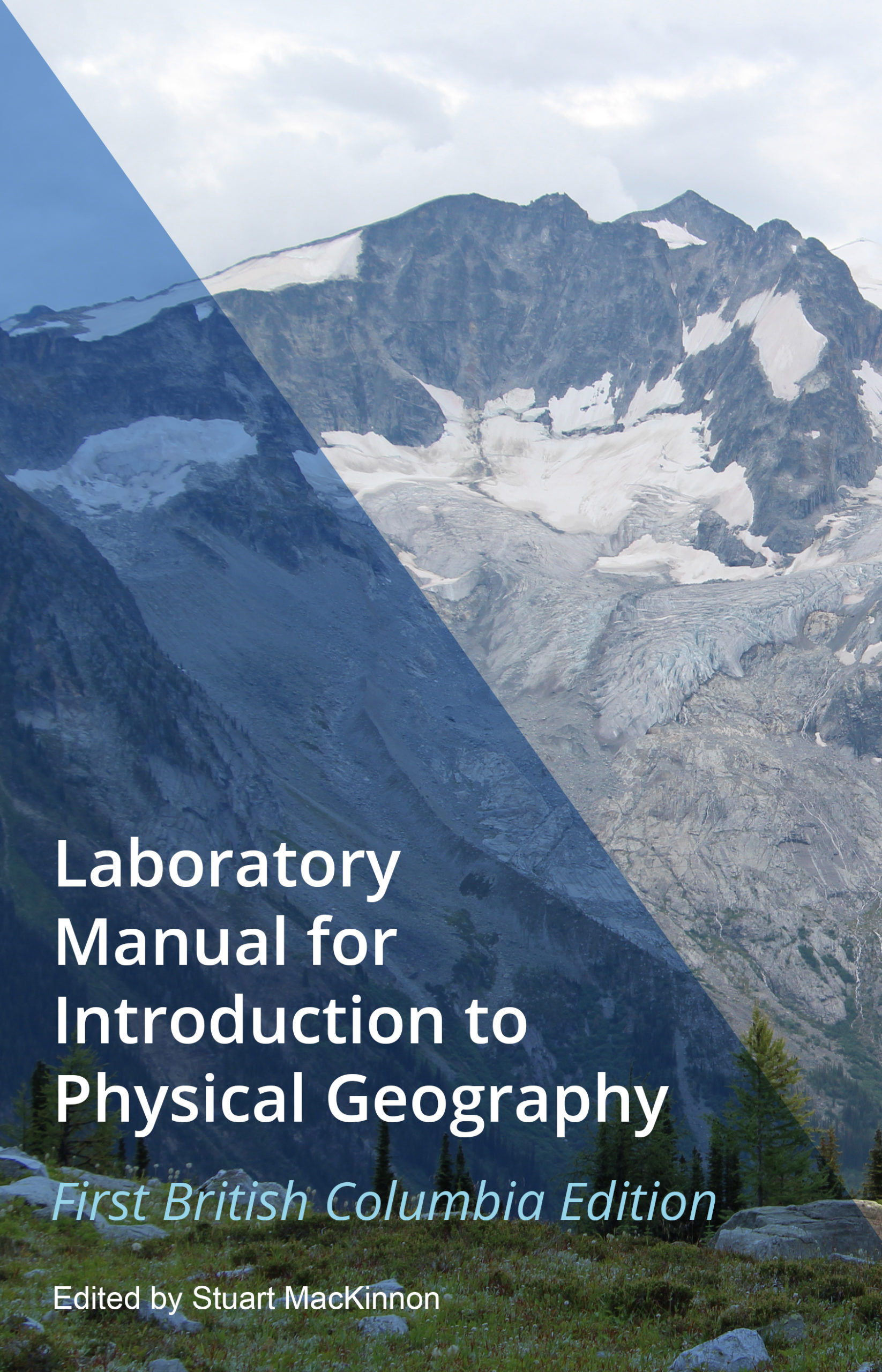 Cover image for Laboratory Manual for Introduction to Physical Geography, First British Columbia Edition