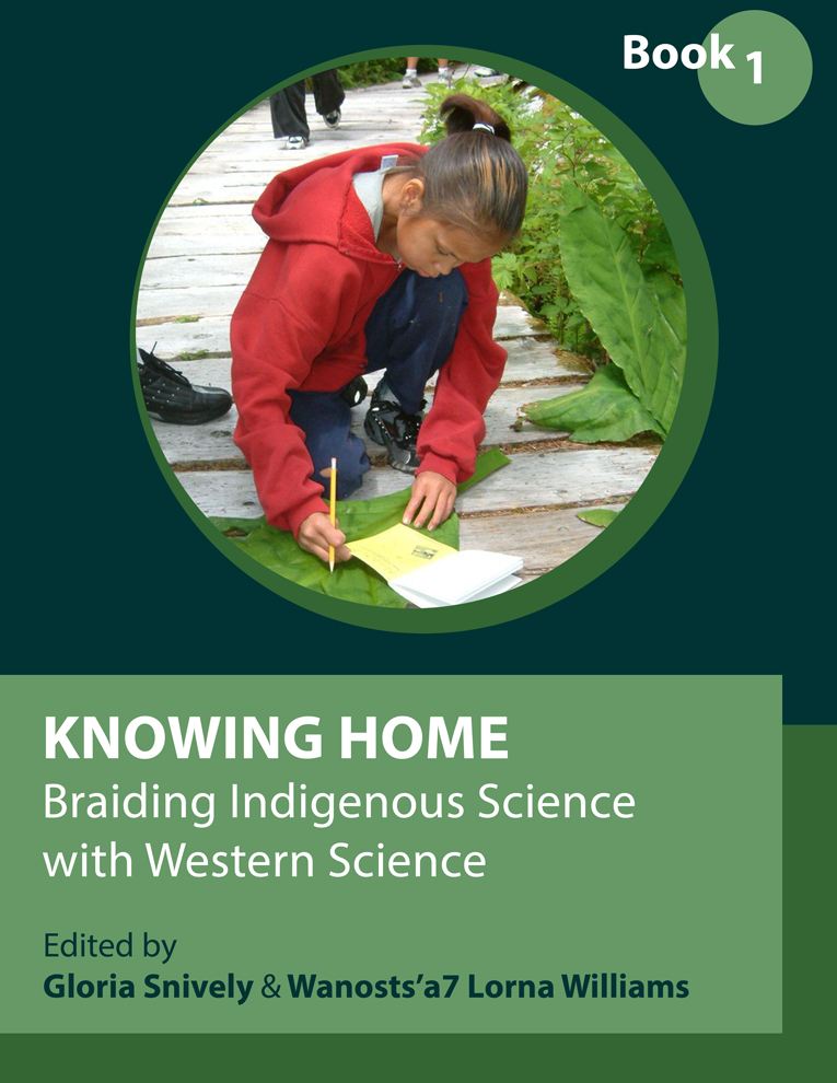 Cover image for Knowing Home: Braiding Indigenous Science with Western Science, Book 1